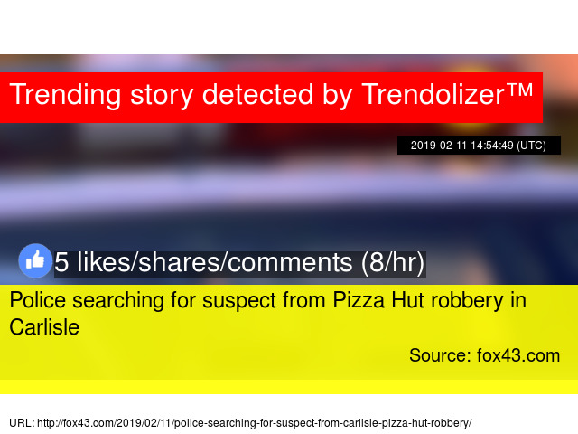Police Searching For Suspect From Pizza Hut Robbery In Carlisle