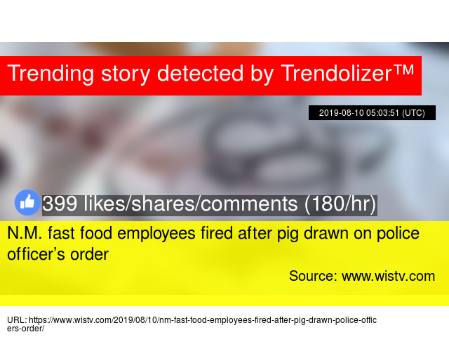 N M  fast food employees fired after pig drawn on police officer's order